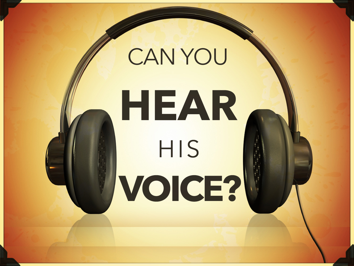 Can You Hear His Voice? | Truth Still Matters Episode #4
