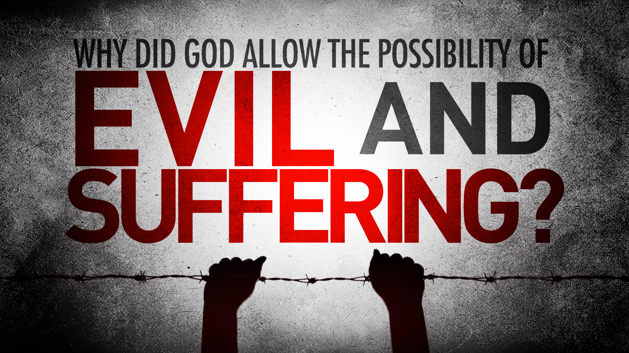 Why Does God Allow Evil and Suffering? Truth Still Matters Episode #6